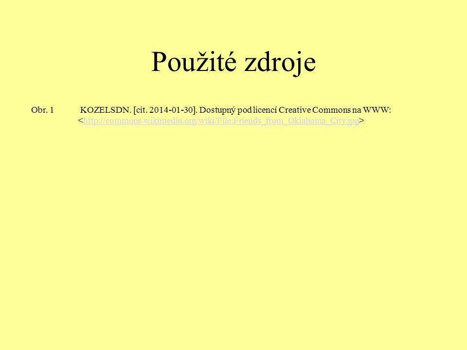 Použité zdroje Obr. 1 KOZELSDN. [cit. 2014-01-30]. Dostupný pod licencí Creative Commons na WWW: